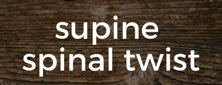 Supine Spinal Twist Pure Hot Yoga Bayswater Melbourne Yoga Classes